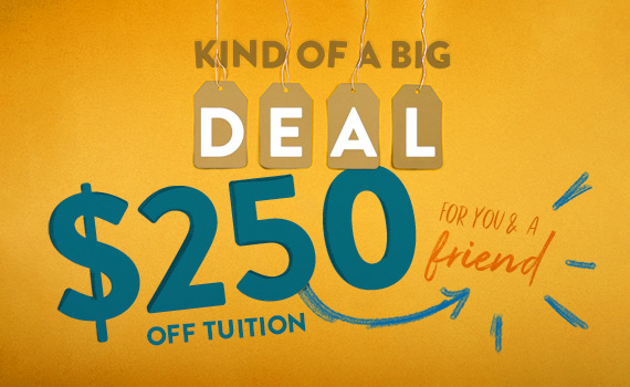 $250 off tuition for you and a friend
